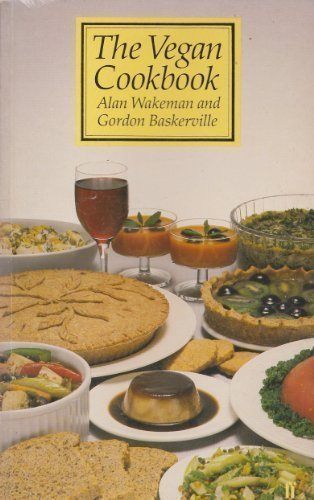 The Vegan Cookbook: Over 200 Recipes All: Wakeman, Alan, Baskerville,