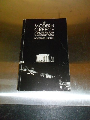 Modern Greece A Short History Woodhouse CM