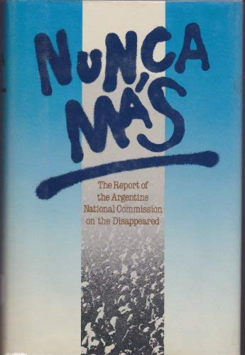 9780571138333: Nunca Mas Never Again : A Report by Argentina's National Commission on Disappeared People