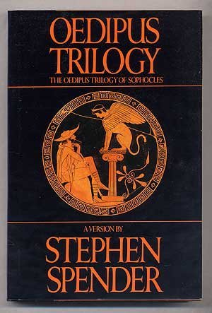 The Oedipus Trilogy: King Oedipus, Oedipus at Colonos, Antigone.: Stephen Spender.