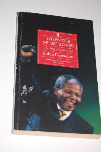 9780571139064: When the Music's over: The Story of Political Pop