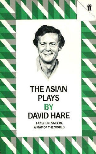 The Asian Plays: Fanshen, Saigon, A Map: Hare, David