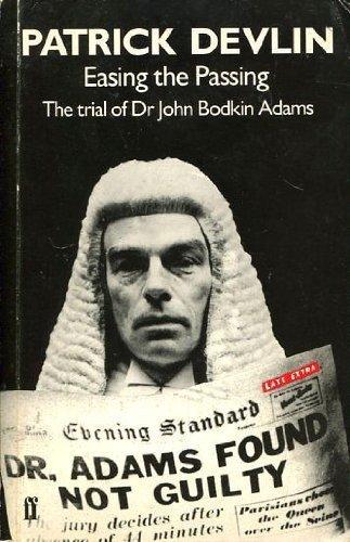 9780571139934: Easing the Passing: Trial of Dr.John Bodkin Adams