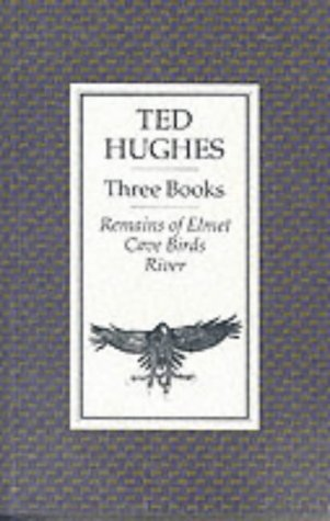 "Three Books: ""Remains of Elmet"", ""Cave Birds"" and ""River"" (0571140823) by Ted Hughes"