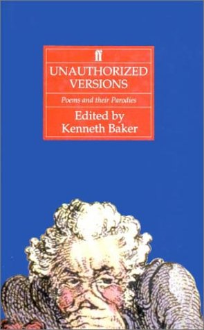 Unauthorized Versions: Poems and Their Parodies (9780571141227) by Kenneth Baker