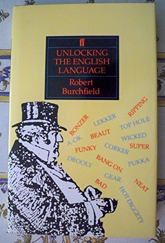 Unlocking the English Language (0571141234) by Burchfield, R.W.