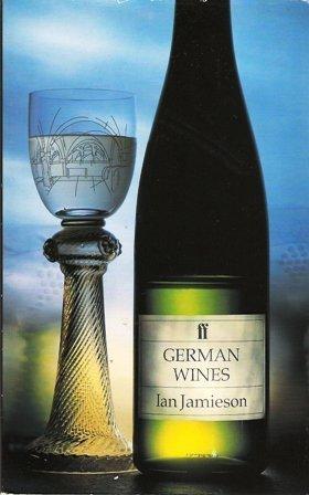 German Wines (Faber Books on Wine): Ian Jamieson