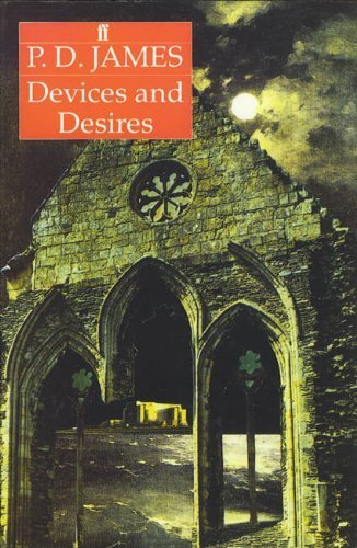 Devices and Desires (Adam Dalgliesh Mystery Series #8): P. D. JAMES