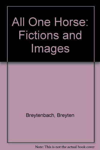 9780571142118: All One Horse: Fictions and Images