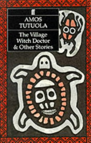 The Village Witch Doctor and Other Stories (057114215X) by Amos Tutuola