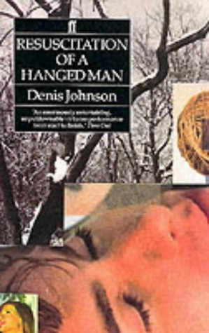 Resuscitation of a Hanged Man (0571142702) by Denis Johnson
