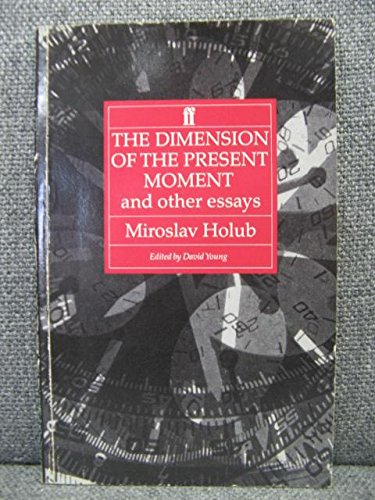 The Dimension of the Present Moment and Other Essays. Edited By David Young.