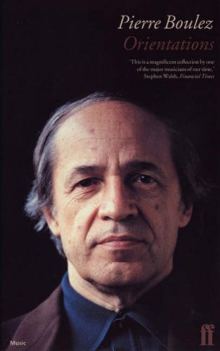 9780571143474: Pierre Boulez: Orientations: Collected Writings