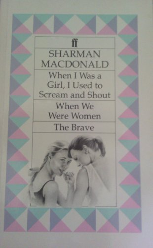 When I Was a Girl, I Used to Scream and Shout.With When We Were Women and the Brave: Sharman ...