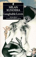 Laughable Loves: Milan Kundera