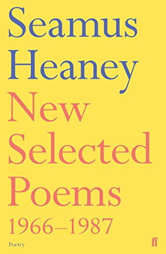New Selected Poems 1966 - 1987: Heaney, Seamus - Signed with handwritten Couplet from Auguries of ...