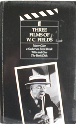 Three Films of W.C. Fields: Never Give a Sucker an Even Break, Tillie and Gus, the Bank Dick: ...