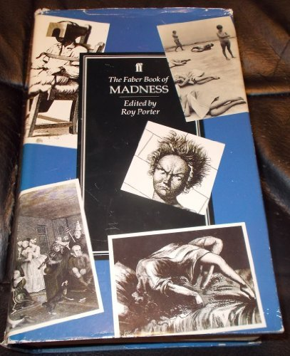 The Faber Book of Madness: Porter, Roy