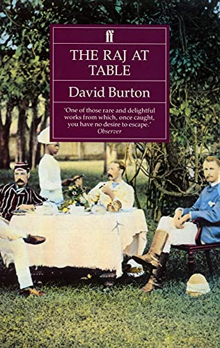 9780571143900: The Raj at Table: A Culinary History of the British in India