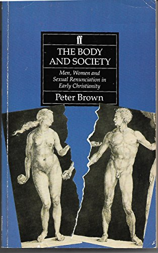 9780571143986: The Body and Society: Men, Women and Sexual Renunciation in Early Christianity