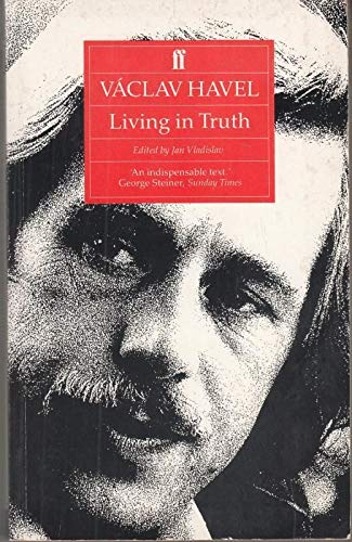 9780571144402: Living in Truth: 22 Essays Published on the Occasion of the Award of the Erasmus Prize to Vaclav Havel