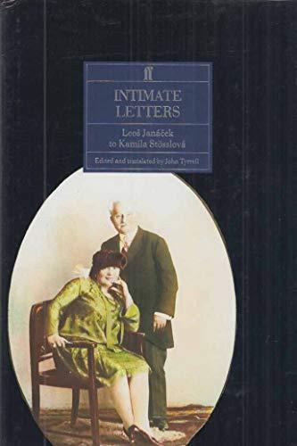 Intimate Letters: Leos Janacek to Kamila Stosslova: Janacek, Leos; Tyrrell, John [Editor]