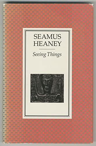 Seeing Things: Seamus Heaney
