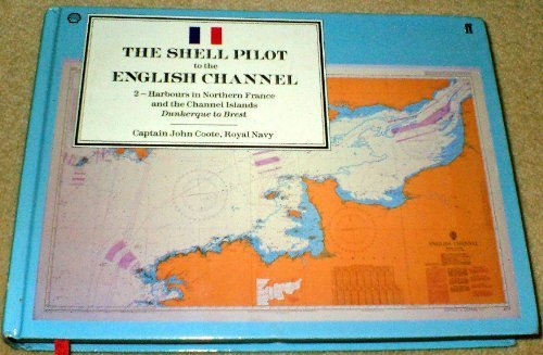 The Shell Pilot to the English Channel: v. 2: Coote, J.O.