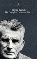 9780571144860: The Complete Dramatic Works of Samuel Beckett