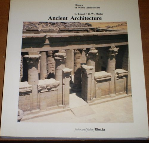 9780571145751: Ancient Architecture (History of World Architecture)