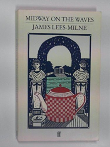 Midway on the Waves: Lees-Milne, James