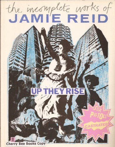 9780571147625: Up They Rise: The Incomplete Works of Jamie Reid
