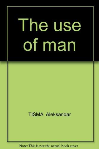 9780571147717: The use of man