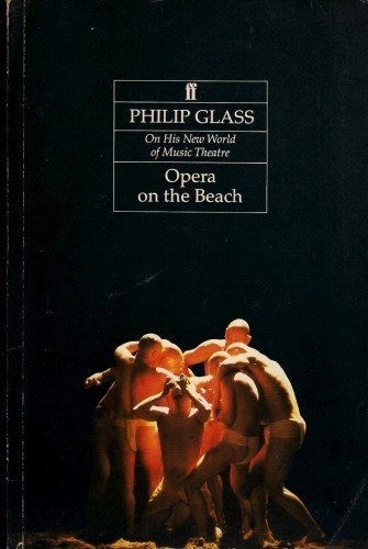 9780571148004: Opera on the Beach: Philip Glass on His New World of Music Theatre