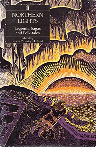 Northern Lights: Legends, Sagas and Folk Tales: Crossley-Holland, Kevin (Ed)