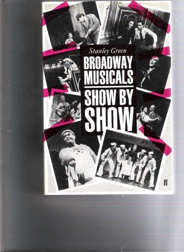9780571148516: Broadway Musicals: Show by Show