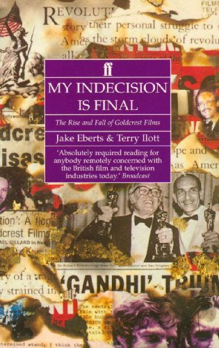 9780571148899: My Indecision is Final: The Rise and Fall of Goldcrest Films