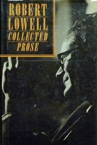 9780571149797: Robert Lowell Collected Prose