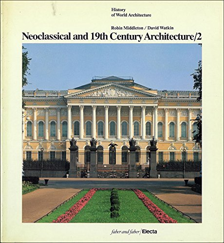9780571150199: Neoclassical and 19th Century Architecture: The Diffusion and Development of Classicism and the Gothic Revival v. 2