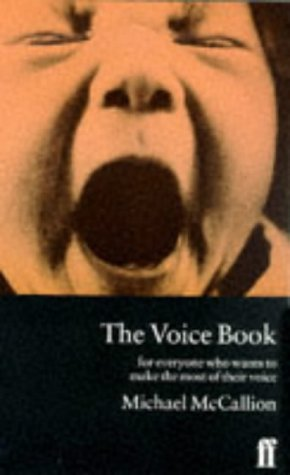 9780571150595: The Voice Book: For Actors, Public Speakers and Everyone Who Wants to Make the Most of Their Voice