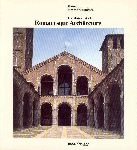 Romanesque Architecture (History of World Architecture): Kubach, Hans Erich