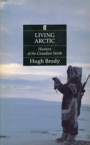 9780571150960: Living Arctic: Hunters of the Canadian North