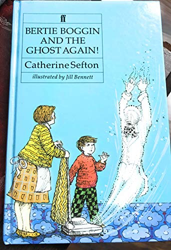 Bertie Boggin and the Ghost Again!: Sefton, Catherine