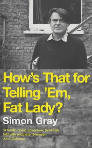 How's That for Telling Them, Fat Lady?: Short Life in the American Theatre: Gray, Simon