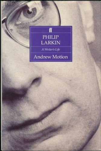 Philip Larkin: a writer's life (0571151744) by MOTION, Andrew