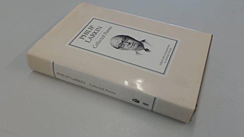 Philip Larkin - Collected Poems: Philip Larkin