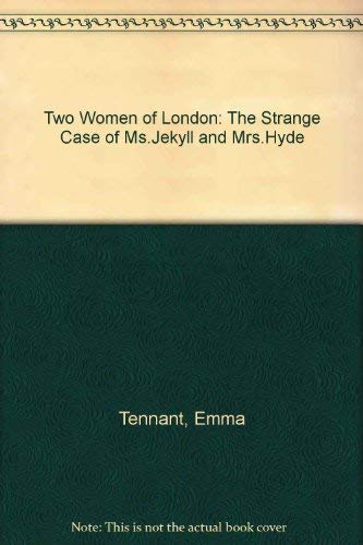 9780571152421: Two Women of London: The Strange Case of Ms.Jekyll and Mrs.Hyde