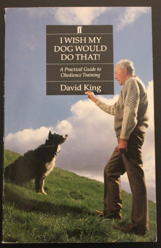 9780571152872: I Wish My Dog Would Do That! a Practical Guide to Obedience Training