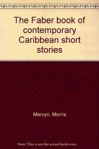 The Faber Book of Contemporary Caribbean Short: Morris, Mervyn, editor