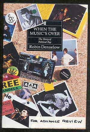 9780571153800: When the Music's over: The Story of Political Pop